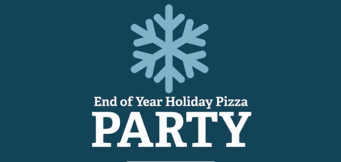 2016 – End of Year Holiday Pizza Party